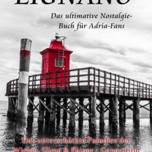 LIGNANO - Das unterschätzte Paradies der Wickie, Slime & Paiper-Generation
